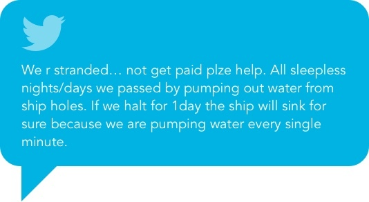 We r stranded… not get paid plze help. All sleepless nights/days we passed by pumping out water from ship holes. If we halt for 1day the ship will sink for sure because  we are pumping water every single minute.